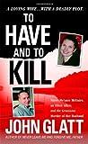 To Have and to Kill, John Glatt, 0312941668
