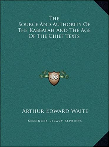 Book The Source and Authority of the Kabbalah and the Age of the Chief Texts