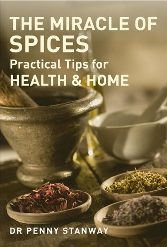 Miracle of Spices: Practical Tips for Health, Home and Beauty -
