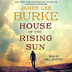 House of the Rising Sun: A Novel Audiobook by James Lee Burke Narrated by Will Patton