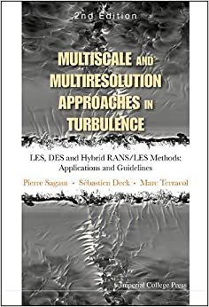 multiscale-and-multiresolution-approaches-in-turbulence-les-des-and-hybrid-rans-les-methods-applications-and-guidelines-2nd-edition