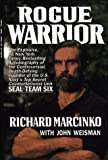 By Richard Marcinko Rogue Warrior: The Explosive Autobiography of the Controversial Death-Defying Founder of the U.S. Na (1st First Edition) [Hardcover]