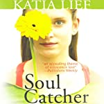 Soul Catcher | Katia Lief