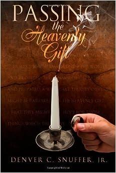 by Snuffer Jr., Denver C. Passing the Heavenly Gift (2011)