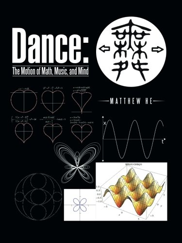 Read Online Dance: The Motion of Math, Music, and Mind pdf