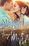 Forget Me Not: A second Chance Small Town Romance (Lost & Found Book 2) - Kindle edition by Dalton, Michelle, Publishers, 3 Umfana. Romance Kindle eBooks @ Amazon.com.
