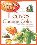 I Wonder Why Leaves Change Color, Andrew Charman, 0753466988