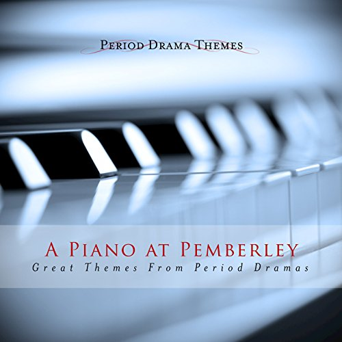 A Piano at Pemberley (Great Themes from Period Dramas) (Players Piano Great)