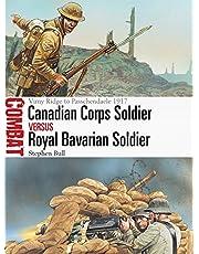 Canadian Corps Soldier vs Royal Bavarian Soldier: Vimy Ridge to Passchendaele 1917