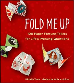 Buy Fold Me Up: 100 Paper Fortune-Tellers for Life's Pressing