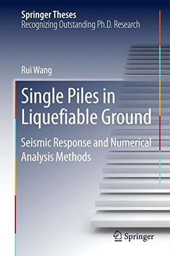 Single Piles in Liquefiable Ground: Seismic Response and Numerical Analysis Methods (Springer Theses)