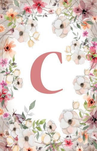 C: Monogram Initial Name Notebook (journal, composition, Diary, Ruled , scrapbook) 120 Lined Pages 60 Sheets for Kids, Girl, Woman and School  5.5 x 8.5, Pink Floral (Pocket Size) (Volume 3)