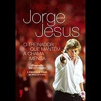 Jorge Jesus – O Treinador que Mantém a Chama Imensa