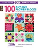 100 Any- Size Flower Blocks: Print Your Own Templates or Paper-Piecing Patterns!