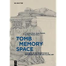 Tomb Memory Space: Concepts of Representation in Premodern Christian and Islamic Art (German Edition)