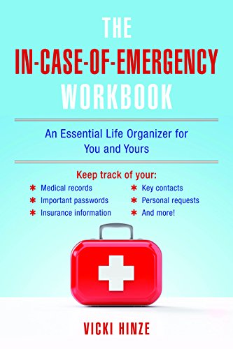The In-Case-of-Emergency Workbook: An Essential Life Organizer for You and Yours - Life Organizer