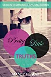 Pretty Little Truths: Modern Devotionals for Young Women