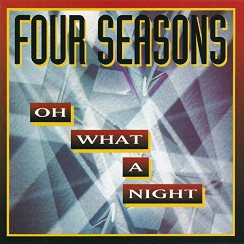The Four Seasons  - December, 1963 (Oh What A Night)
