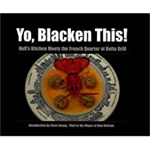 Yo, Blacken This!: Hell's Kitchen Meets the French Quarter at the Delta Grill (Game & Fish Mastery Library) by Roberts, M. B. (1999) Hardcover