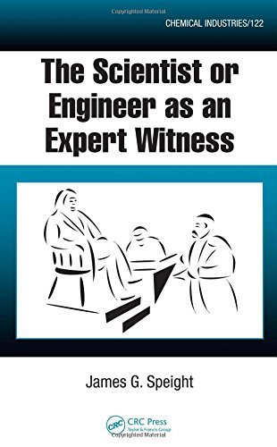 The Scientist or Engineer as an Expert Witness (Chemical Industries)