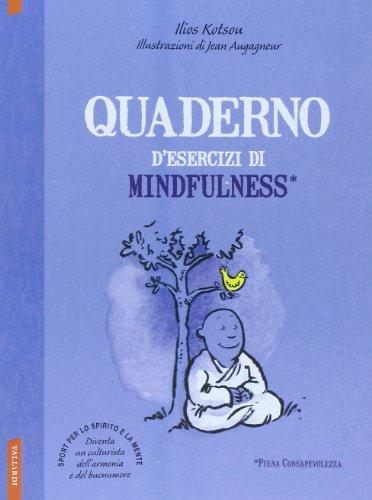 Quaderno d'esercizi di mindfulnessFrom Vallardi A.