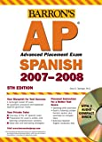 Barron's AP Spanish Advanced Placement Exam, Alice G. Springer, 0764179438