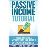 Passive Income: How to Make Money Online using Evergreen Content