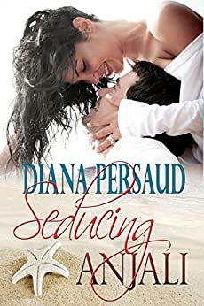 Seducing Anjali (Summer Haven Book 1) by [Persaud, Diana]