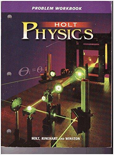 Physics: Problem Workbook (Holt Physics)