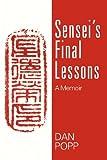 Sensei's Final Lessons, Dan Popp, 1432787276