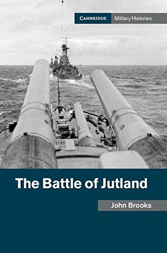 The Battle Of Jutland  Cambridge Military Histories   English Edition