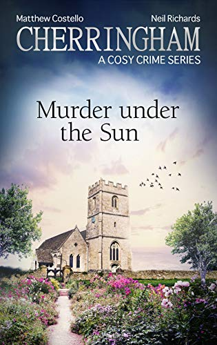 Cherringham - Murder under the Sun: A Cosy Crime Series (Cherringham: Mystery Shorts Book 36) by [Costello, Matthew, Richards, Neil]