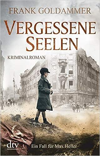 Vergessene Seelen: Kriminalroman (Max Heller)