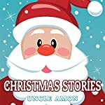 Christmas Stories | Uncle Amon