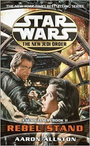 Book Enemy Lines II: Rebel Stand (Star Wars: The New Jedi Order, Book 12) by Allston, Aaron (2002) Mass Market