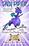 Princess Callie and the Fantastic Fire-Breathing Dragon, Daisy Piper, 1466342579