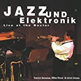 Jazz Und Elektronik-Live at the Baxter by Mike Rossi