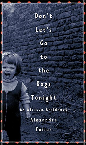 Don't Let's Go to the Dogs Tonight: An African Childhood cover