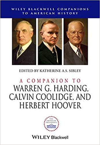 A Companion to Warren G. Harding, Calvin Coolidge, and Herbert Hoover