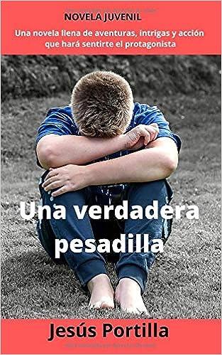 Una verdadera pesadilla: Amazon.es: Portilla Jiménez, Jesús: Libros