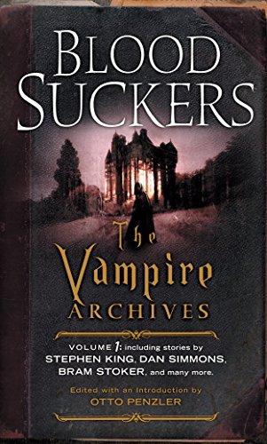 Bloodsuckers: The Vampire Archives, Volume 1 -