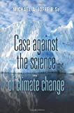 Case Against the Science of Climate Change, Michael Ioffe, 147013733X