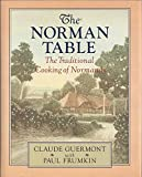 The Norman Table: The Traditional Cooking of Normandy