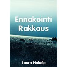 Ennakointi Rakkaus (Finnish Edition)