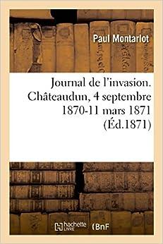 El Autor Descargar Utorrent Journal De L'invasion, Châteaudun. 4 Septembre 1870-11 Mars 1871 Documentos PDF