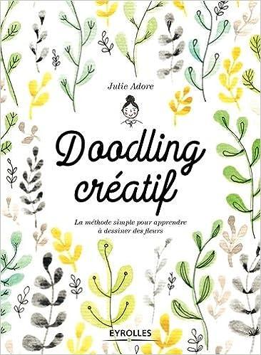 Doodling Créatif La Méthode Simple Pour Apprendre à Dessiner Des