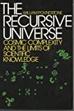 img - for The Recursive Universe: Cosmic Complexity and the Limits of Scientific Knowledge book / textbook / text book