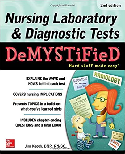 Nursing Laboratory Diagnostic Tests Demystified Second Edition 2nd