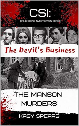 The Devil's Business: The Manson Murders (CSI: Crime Scene Investigation Series Book 1) por Kasy Spears