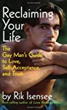 img - for Reclaiming Your Life: The Gay Man's Guide to Love, Self-Acceptance and Trust book / textbook / text book